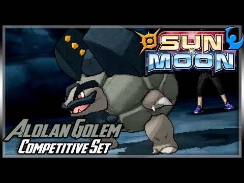 COMPETITIVE ALOLAN GOLEM GUIDE | Moves & Ev's | Pokemon Sun and Moon