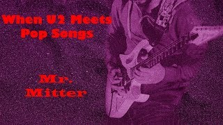 When U2 Meets Pop Music | Pop Mashup | Mr. Mitter