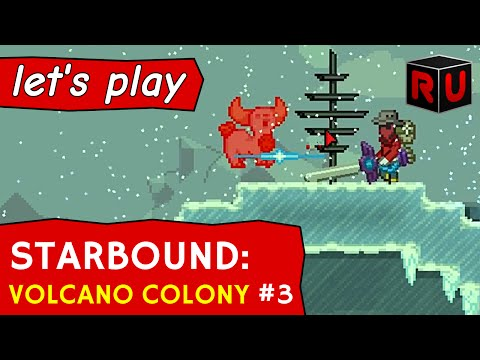 Off-world raids for fun & profit | Let's play Starbound Volcano Colony ep 3