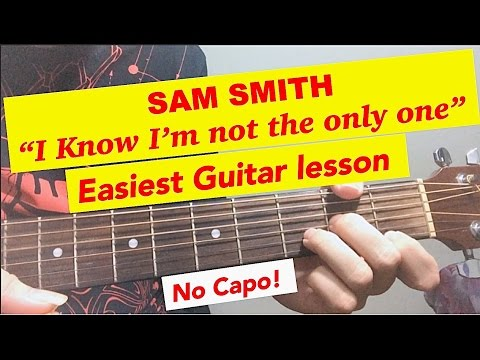 i'm Not The Only One Sam Smith - Guitar Tutorial lesson Chords Easy Beginner Acoustic video