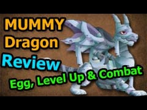 MUMMY DRAGON Dragon City Egg Level Up Fast and Combat Attaks Review