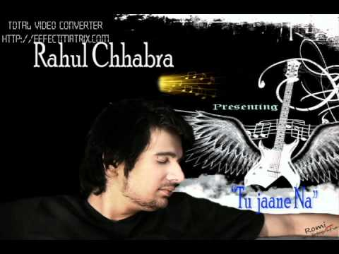 Tu Jane Na By Rahul Chhabra .mp4 video