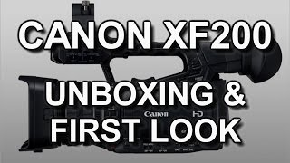 01. Unboxing & First Look: Canon XF200 (XF205)