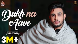 Dukh Na Aave (Full Video) R Nait | Dev Next Level | Gold Media | Latest Punjabi Songs 2020