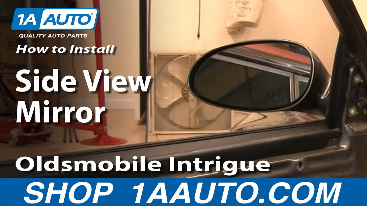 How To Install Replace Side Rear View Mirror Olds Intrigue