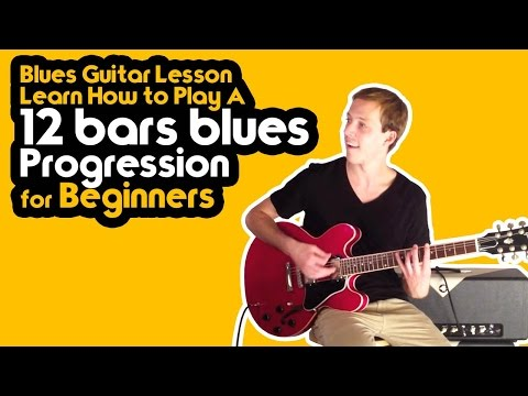 Blues Guitar Lesson - Learn how to play a 12 bars blues progression for Beginners