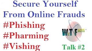 SECURE YOURSELF FROM ONLINE FRAUDS #PHISHING #PHARMING #VISHING