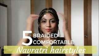 5 BRAIDED COMFORTABLE NAVRATRI Hairstyle TUTORIAL |GARBA hairstyles