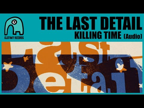 THE LAST DETAIL - Killing Time [Audio]