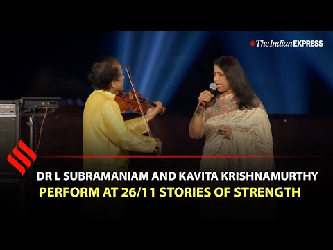 Dr L Subramaniam and Kavita Krishnamurthy perform at 26/11 Stories of Strength