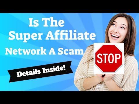 The Super Affiliate Network Scam- Is The Super Affiliate Network The Latest MLM Scam?