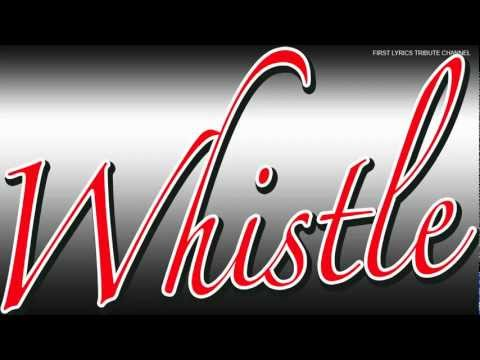 Whistle - Full Lyrics - Blow My Whistle Baby - © - 2012 First Lyrics Tribute - Favorite Star video