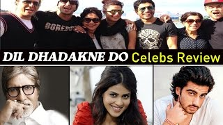 Dil Dhadakne Do Movie REVIEW | Celebs SAY A MUST WATCH