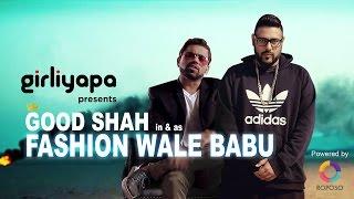 Fashion Waley Babu | Ft Goodshah & BADSHAH