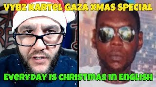 Vybz Kartel - Everyday Is Christmas (Explained In English!) Gaza Xmas Pt. 1 FREE WORLD BOSS!