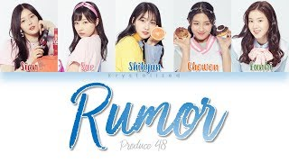 Download Lagu [PRODUCE 48] Nation's Hot Issue [국.슈 (국프의 핫이슈)] - Rumor [HAN|ROM|ENG Color Coded Lyrics] Gratis STAFABAND