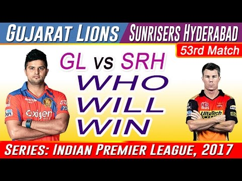 Who will win Gujarat Lions vs Sunrisers Hyderabad 53rd Match - IPL10 match predictions