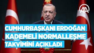 Cumhurbaşkanı Erdoğan, haziran ayına ilişkin kademeli normalleşme takvimini açık
