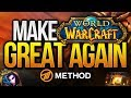 WHAT NEEDS TO CHANGE! - MAKE WORLD OF WARCRAFT GREAT AGAIN - Method