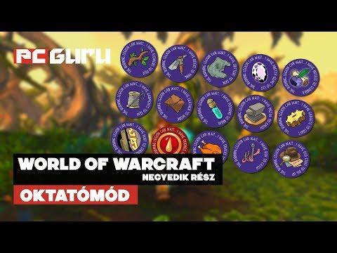 Negyedik rész - A szakmák ► World of Warcraft - Oktatómód