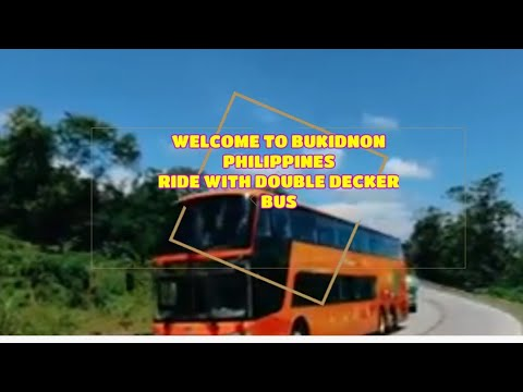 WELCOME TO BUKIDNON Philippines | PABAMA TOUR BUS DOUBLE DECKER