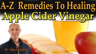 A-Z World Remedies To Healing With Apple Cider Vinegar - Dr Mandell