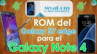 ¡Nueva! MyaROM Port S7 Edge para el Galaxy Note 4