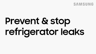 01. How to prevent and stop water leaks from your refrigerator | Samsung US