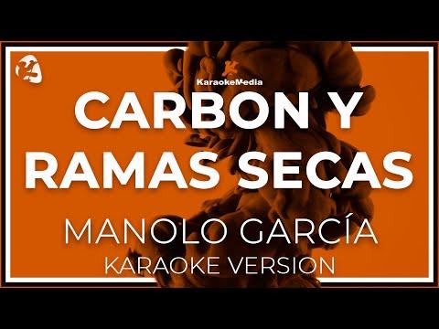 Manolo Garcia - Carbon Y Ramas (Karaoke)