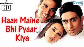 Haan Maine Bhi Pyaar Kiya {HD} - Akshay Kumar - Abhishek Bachchan - Karisma Kapoor - Hindi Movie