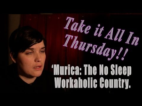 'Murica: The No sleep Workaholic Country