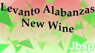 Levanto Alabanzas //New Wine Live (Letra/Lyrics)