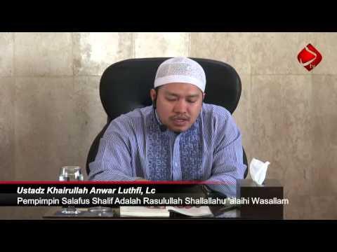Pempimpin Salafus Shalih Adalah Rasulullah Shallallahu 'alaihi Wasallam #3- Ustadz Khairullah, Lc