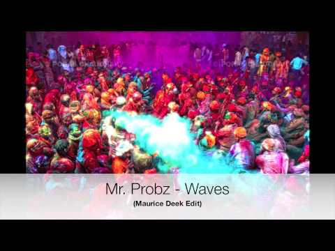 Mr Probz - Waves (Maurice Deek Edit)