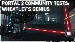 Wheatley's Genius - Portal 2 Community Test