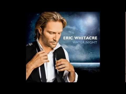 The River Came: The Eric Whitacre Singers