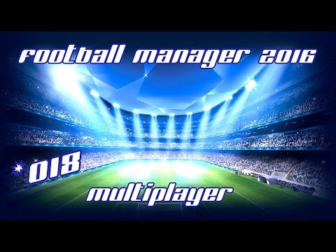 Football Manager 2016 #018 [Multiplayer] - 7 Tage, 2 Köpfe + Premiere [deutsch] | Let's Play FM 16
