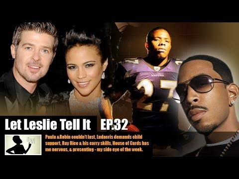 Let LESLIE Tell It [32: Paula & Robin split, Luda's child support & House of Cards]
