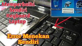 Jangan Buru Bawa Ke Service  | Trik Mengatasi Keyboard Laptop Tidak Berfungsi Nyangkut