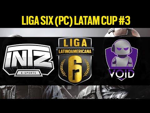 INTZ e-Sports VS voiD.Seagate - Liga Six PC LATAM Cup #3 - Rainbow Six Siege