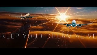 KEEP YOUR DREAM ALIVE | An Aviation Motivational Video