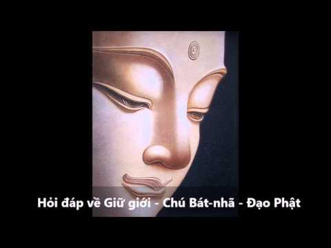 Hỏi đáp: Giữ giới - Chú Bát-nhã - Đạo Phật