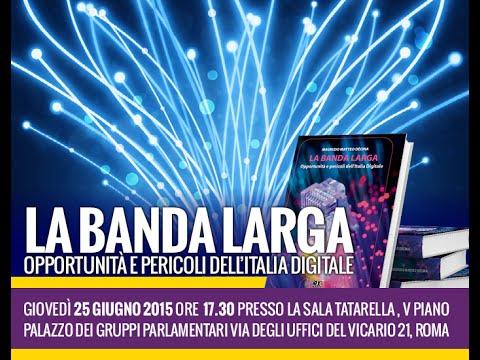 """Presentazione Libro Decina - """"La Banda Larga- Opportunità e pericoli dell'Italia Digitale"""""""
