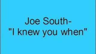 Watch Joe South I Knew You When video