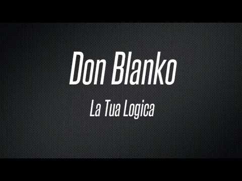 """Don Blanko """"La tua logica"""""""