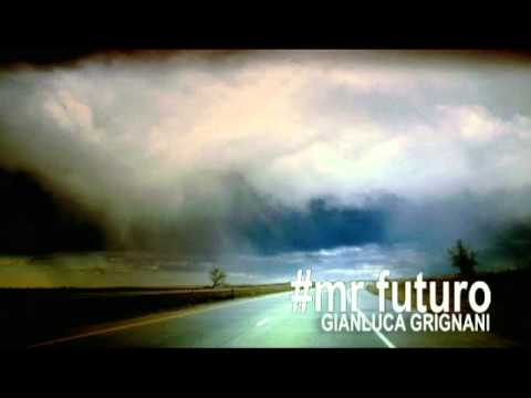 Gianluca Grignani - Mr. Futuro