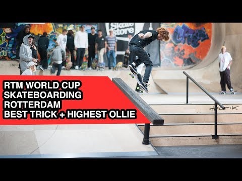 RTM World Cup Skateboarding Rotterdam Best Trick + Highest Ollie