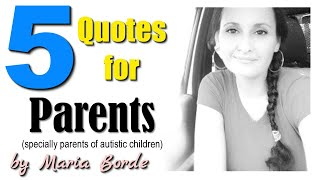 5 Fantastic Quotes For Parents Specially Those With Autistic Children | by Maria Borde