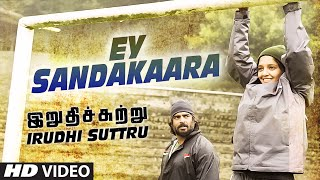 Irudhi Suttru - Ey Sandakaara Full Video Song
