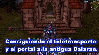 Consiguiendo el teletransporte y el portal a la antigua Dalaran.